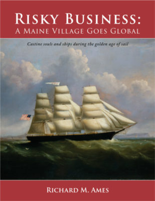 Author: Richard M. Ames. Published by the Castine Historical Society.